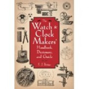 THE WATCH & CLOCK MAKERS' HANDBOOK