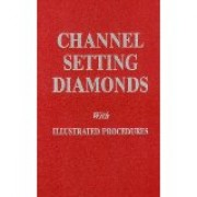 CHANNEL SETTING DIAMONDS WITH ILLUSTRATED PROCEDURES