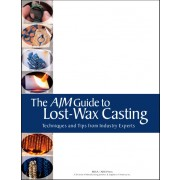 THE AJM GUIDE TO LOST-WAX CASTING