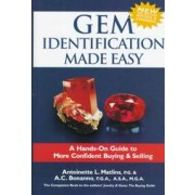 GEM INDENTIFICATION MADE EASY: A HANDS-ON GUIDE TO MORE CONFIDENT BUYING & SELLING